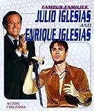Figueroa, Acton: Julio And Enrique Iglesias (Famous Families)