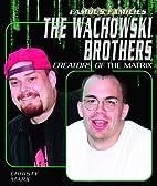 The Wachowski Brothers: Creators Of The…