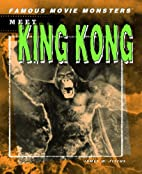 Meet King Kong (Famous Movie Monsters) by…