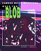 Meet The Blob (Famous Movie Monsters) by…