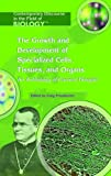 Growth And Development of Specialized Cells, Tissues, And Organs An Anthology