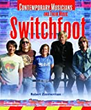 Zimmerman, Robert: Switchfoot (Contemporary Musicians and Their Music)
