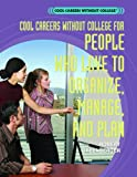 Greenberger, Robert: Cool Careers Without College for People Who Love to Organize, Manage, and Plan