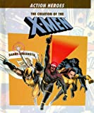 Fingeroth, Danny: The Creation of the X-men (Action Heros)