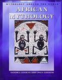 Giddens, Sandra: African Mythology (Mythology Around the World)