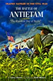 Hama, Larry: The Battle of Antietam: The Bloodiest Day of Battle (Graphic Battles of the Civil War)