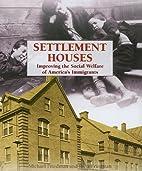 Settlement Houses: Improving the Social…