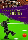 Kupperberg, Paul: Careers in Robotics (Cutting-Edge Careers)