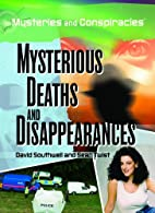 Mysterious Deaths and Disappearances…