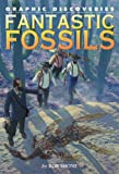 Shone, Rob: Fantastic Fossils (Graphic Discoveries)