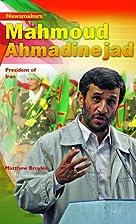 Mahmoud Ahmadinejad: President of Iran…