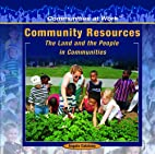Community Resources: The Land and the People…