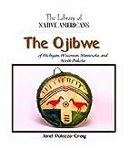 The Ojibwe of Michigan, Wisconsin,…