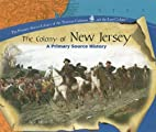 The Colony Of New Jersey: A Primary Source…