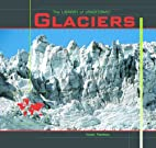 Glaciers (Library of Landforms) by Isaac…