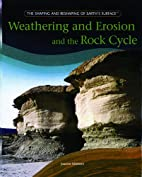 Weathering and Erosion and the Rock Cycle…