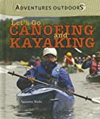 Let's Go Canoeing And Kayaking (Adventures…