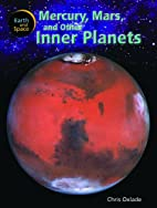 Mercury, Mars, and Other Inner Planets…