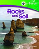Green, Jen: Rocks and Soil (Our Earth)
