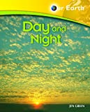 Green, Jen: Day and Night (Our Earth)