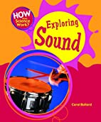 Exploring Sound (How Does Science Work?) by…