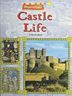 Castle Life (The Age of Castles) by Struan…