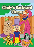 Cindy's Backyard Circus by Ron Ford