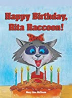 Happy Birthday, Rita Raccoon! by Mary Ann…