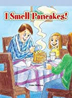 I Smell Pancakes! (Neighborhood Readers) by…