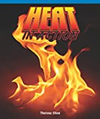 Heat in Action by Therese Shea