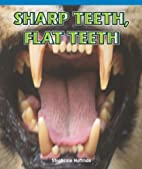 Sharp teeth, flat teeth by stephanie hoffman
