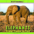Elephants: From Trunk to Tail (Mighty…