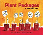Plant Packages: A Book About Seeds by Susan…