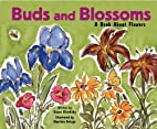 Buds and Blossoms: A Book About Flowers by…