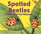 Spotted Beetles: Ladybugs in Your Backyard…
