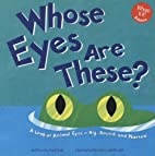 Whose Eyes Are These?: A Look at Animal Eyes…