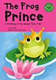 Blair, Eric: The Frog Prince: A Retelling of the Grimms' Fairy Tale (Read-It! Readers: Fairy Tales Green Level)