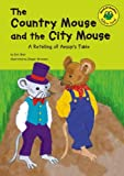 Blair, Eric: The Country Mouse and the City Mouse: A Retelling of Aesop's Fable (Read-It! Readers: Fables Yellow Level)