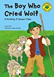 Blair, Eric: The Boy Who Cried Wolf: A Retelling of Aesop's Fable (Read-It! Readers: Fables Yellow Level)