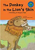 Blair, Eric: The Donkey in the Lion's Skin: A Retelling of Aesop's Fable (Read-It! Readers: Fables Blue Level)
