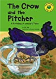 Blair, Eric: The Crow and the Pitcher: A Retelling of Aesop's Fable (Read-It! Readers: Fables Yellow Level)