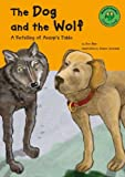 Blair, Eric: The Dog and the Wolf: A Retelling of Aesop's Fable (Read-It! Readers: Fables Yellow Level)