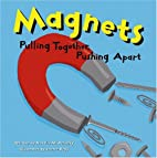 Magnets: Pulling Together, Pushing Apart…