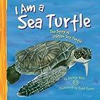 I Am a Sea Turtle: The Life of a Green Sea…