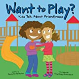 Nettleton, Pamela Hill: Want To Play?: Kids Talk About Friendliness