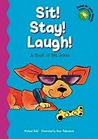 Sit! Stay! Laugh! (Read-It! Joke Books:…