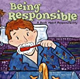 Small, Mary: Being Responsible: A Book About Responsibility (Way to Be!)