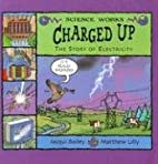 Charged Up: The Story of Electricity…