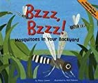 Bzzz, Bzzz!: Mosquitoes In Your Backyard by…