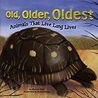 Old, older, oldest : animals that live long…